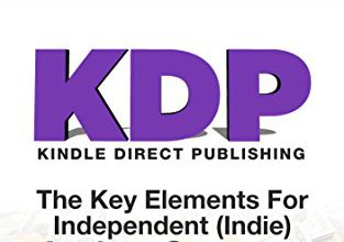 Photo of KDP – How To Self – Publish Your Book On Amazon – The Beginner's Guide: The key elements for Independent (Indie) author success (Financial Freedom Beginners Guides 4)